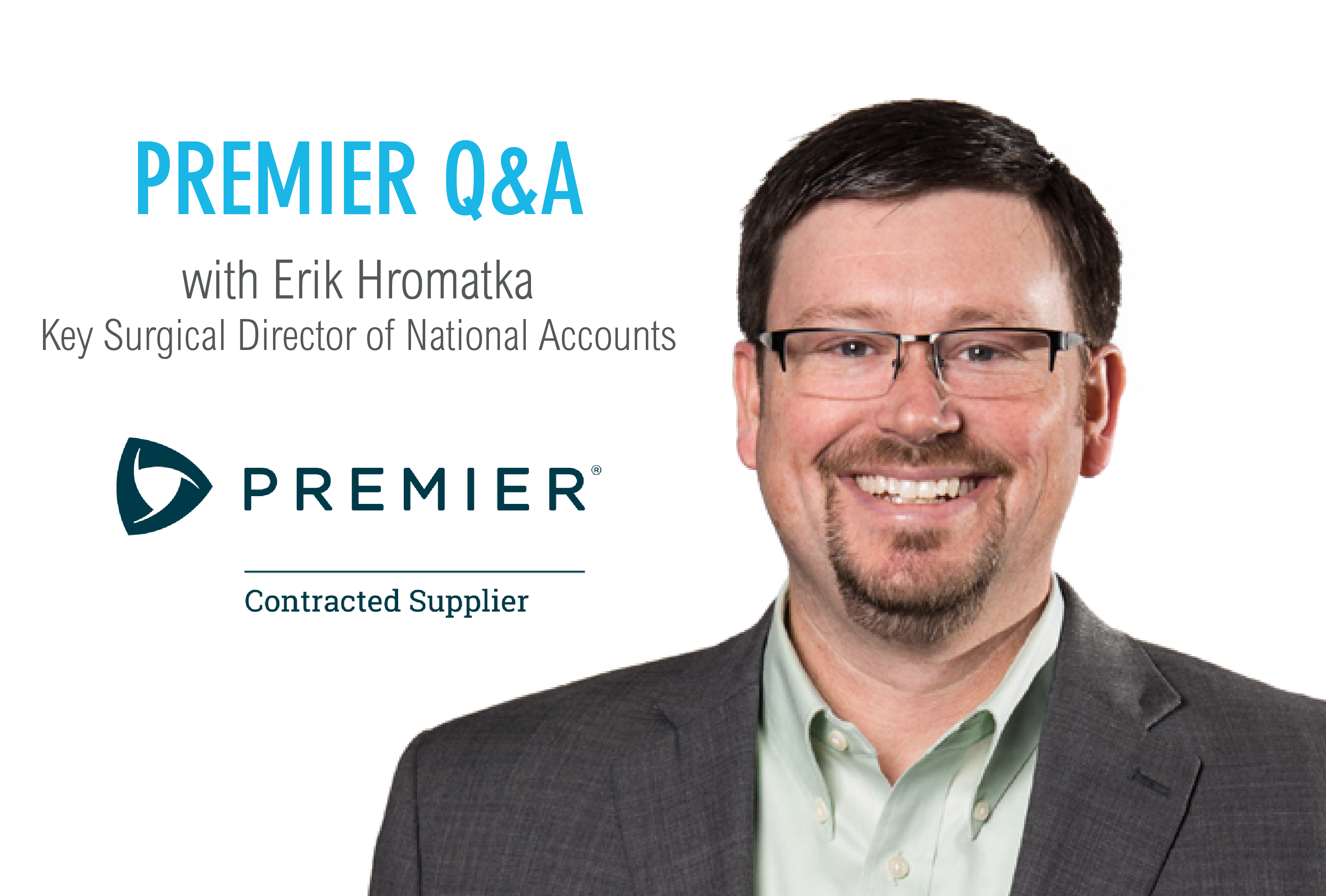 Premier Q&A with Erik Hromatka, Director of National Accounts